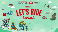 British Cycling has developed HSBC UK Let's Ride Local to further support families riding during the lockdown
