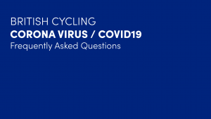 British Cycling Updated Coronavirus/Covid-19 Guidance