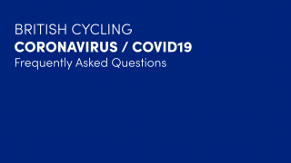 British Cycling Covid19/Coronavirus Guidance