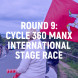 Round 9: Cycle 360 Manx International Stage Race
