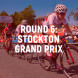Round 6: Stockton Grand Prix