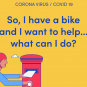 So I have a bike and I want to help, what can I do? - Covid-19/Coronavirus